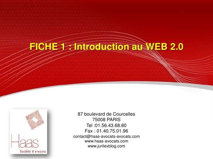 FICHE 1 : Introduction au WEB 2.0  <br />87 boulevard de Courcelles<br />75008 PARIS<br />Tel :01.56.43.68.80<br />Fax : 0...