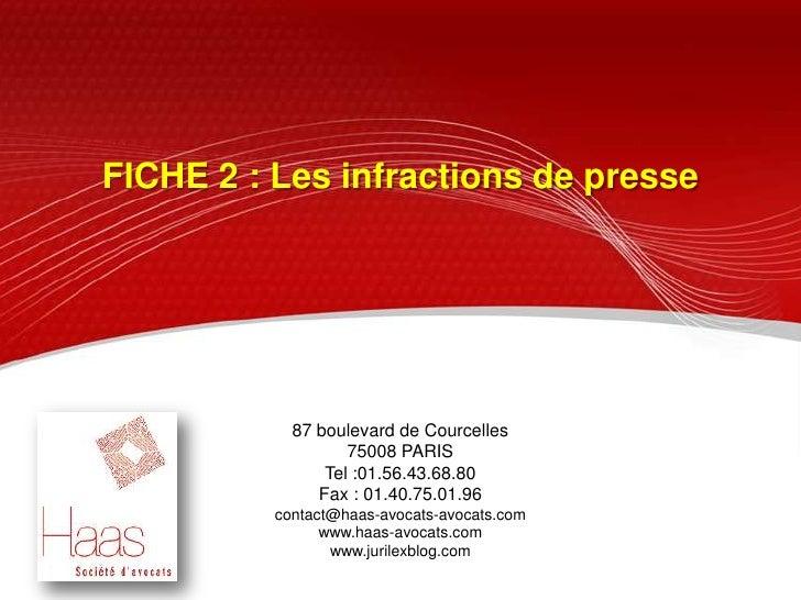 FICHE 2 : Les infractions de presse  <br />87 boulevard de Courcelles<br />75008 PARIS<br />Tel :01.56.43.68.80<br />Fax :...