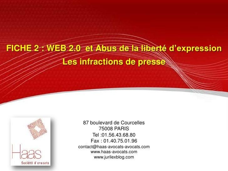 FICHE 2 : WEB 2.0  et Abus de la liberté d'expression<br />Les infractions de presse  <br />87 boulevard de Courcelles<br ...