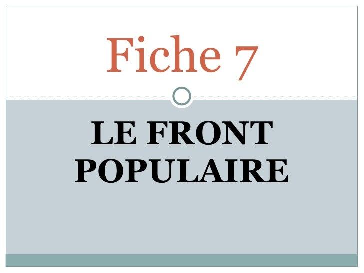 LE FRONT POPULAIRE Fiche 7