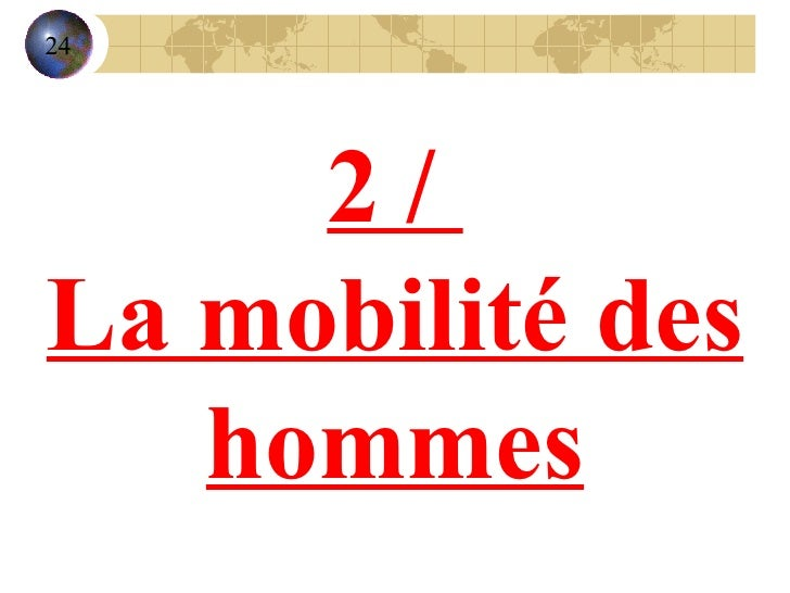 2 /  La mobilité des hommes 24