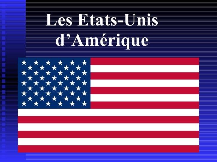 Les Etats-Unis d'Amérique