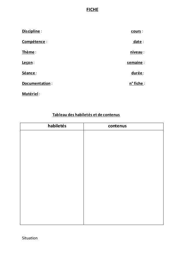 FICHE Discipline : cours : Compétence : date : Thème : niveau : Leçon: semaine : Séance : durée : Documentation : n° fiche...