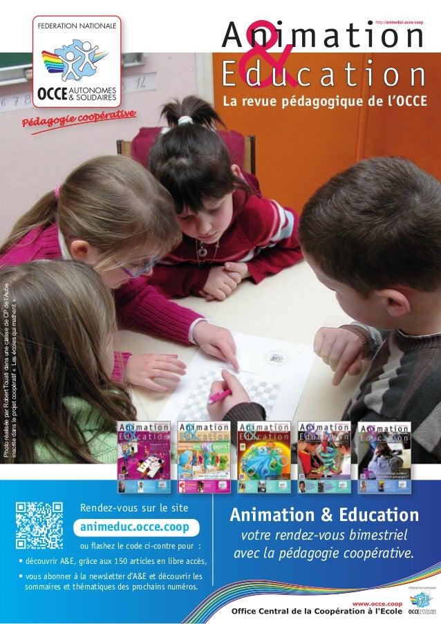 Animation & Education votre rendez-vous bimestriel avec la pédagogie coopérative. Rendez-vous sur le site animeduc.occe.co...