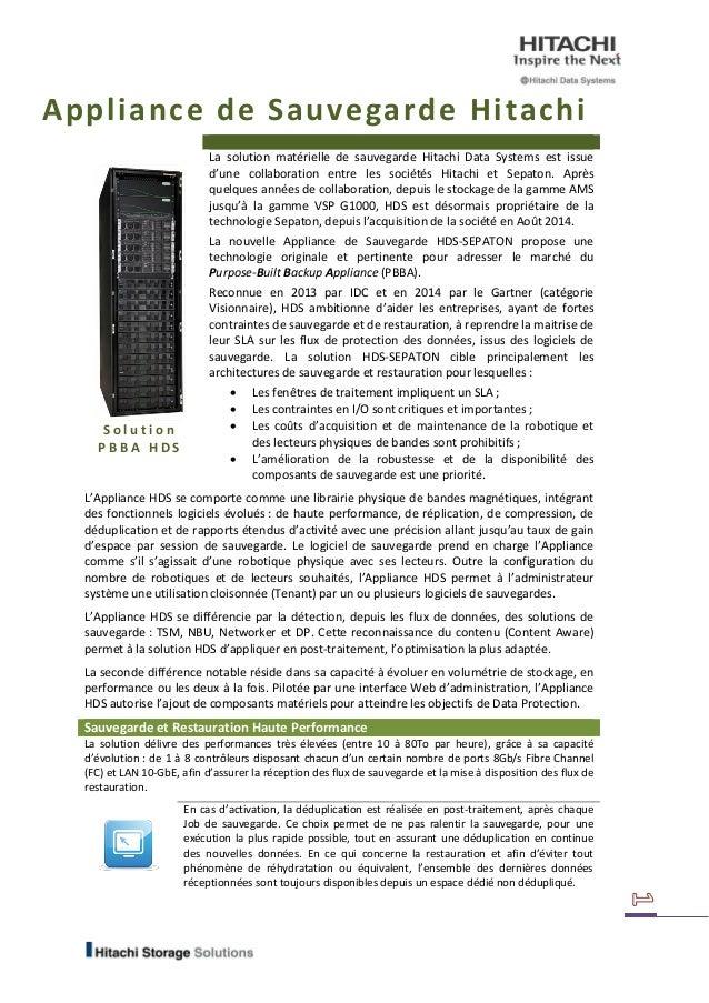 Appliance de Sauvegarde Hitachi  Solution PBBA HDS  La solution matérielle de sauvegarde Hitachi Data Systems est issue d'...