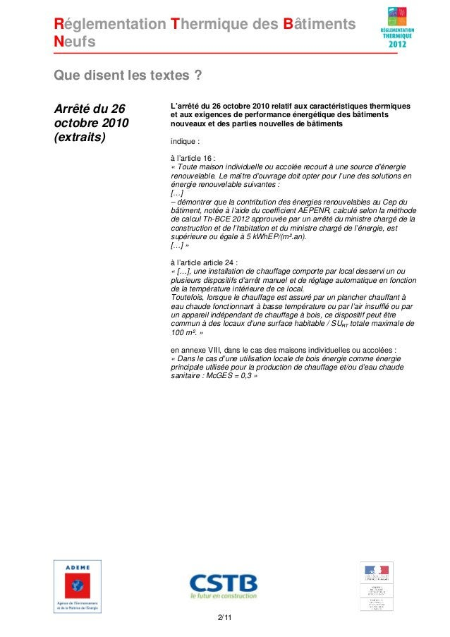 Réglementation Thermique des Bâtiments Neufs Que disent les textes ? Arrêté du 26 octobre 2010 (extraits)  L'arrêté du 26 ...