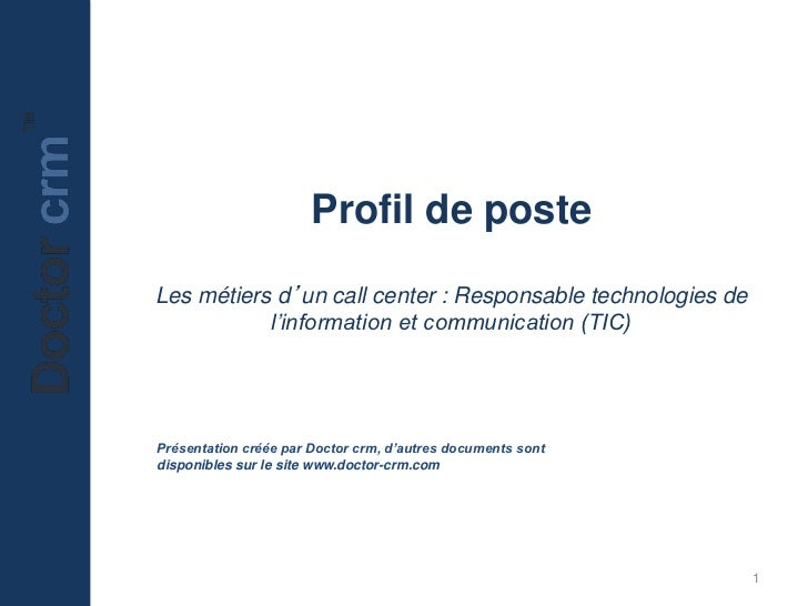 Profil de posteLes métiers d'un call center : Responsable technologies de           l'information et communication (TIC)Pr...