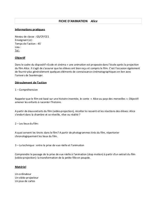 FICHE D'ANIMATION Alice Informations pratiques Niveau de classe : GS/CP/CE1 Enseignant (e) : Temps de l'action : 45' Lieu ...