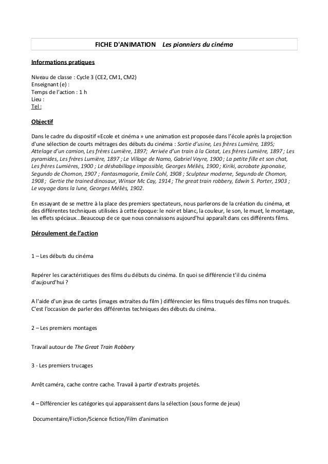 FICHE D'ANIMATION Les pionniers du cinéma Informations pratiques Niveau de classe : Cycle 3 (CE2, CM1, CM2) Enseignant (e)...