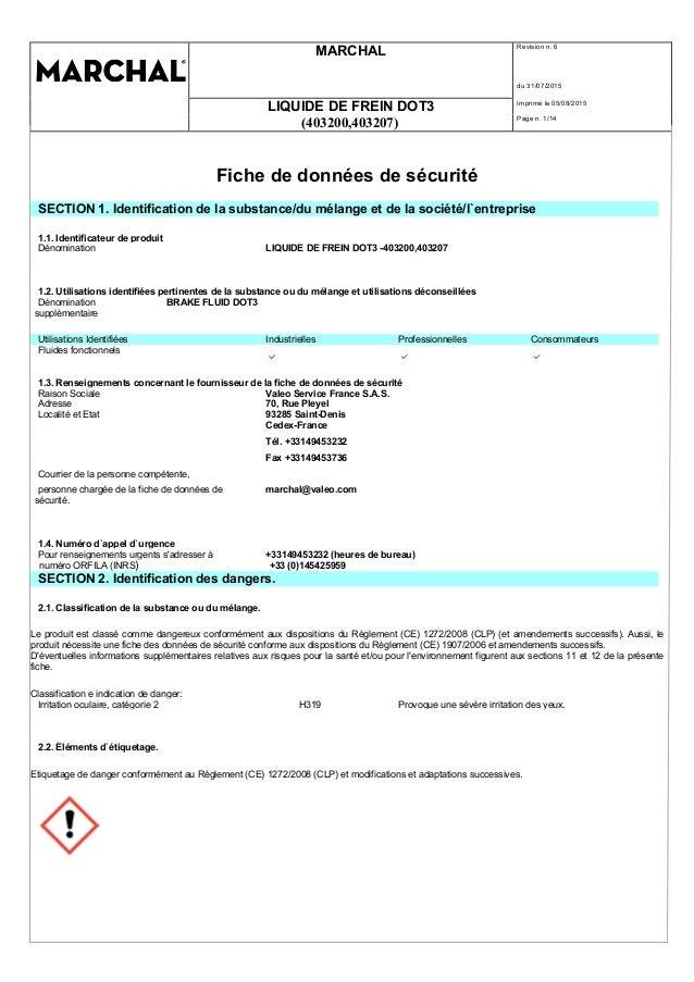 MARCHAL Revision n. 6 du 31/07/2015 LIQUIDE DE FREIN DOT3 Imprimè le 05/08/2015 (403200,403207) Page n. 1/14 Fiche de donn...