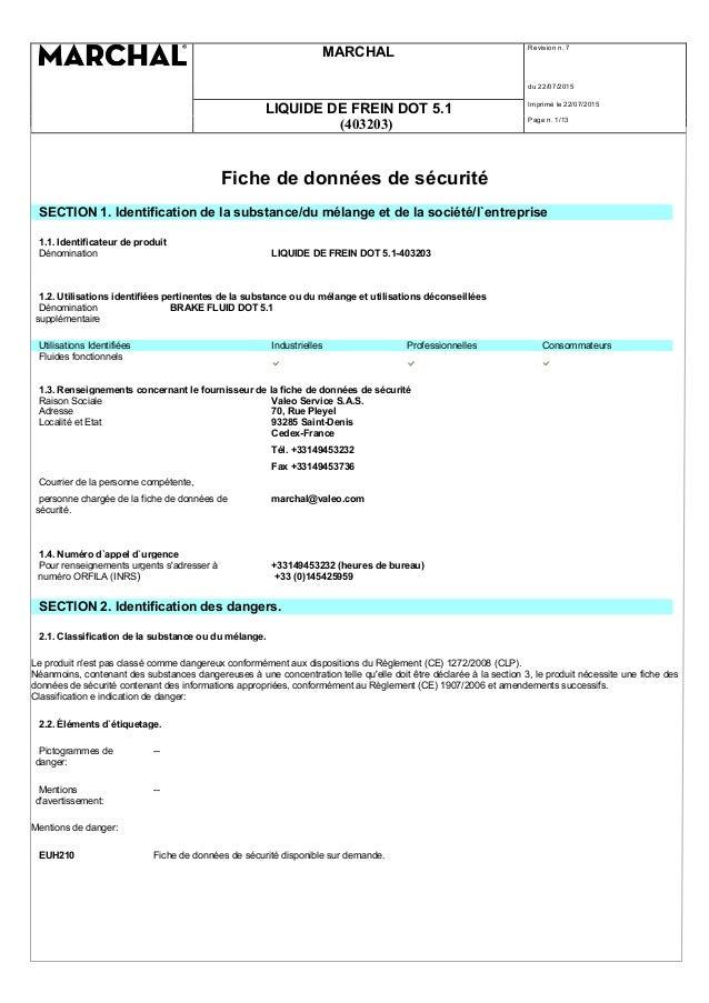 MARCHAL Revision n. 7 du 22/07/2015 LIQUIDE DE FREIN DOT 5.1 Imprimè le 22/07/2015 (403203) Page n. 1/13 Fiche de données ...