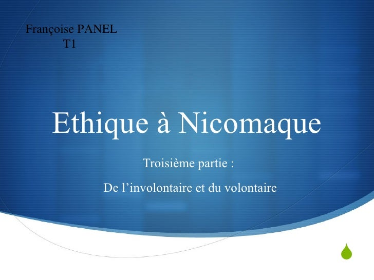 Ethique à Nicomaque Troisième partie :  De l'involontaire et du volontaire Françoise PANEL T1