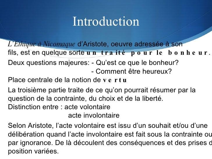Introduction L'Ethique à Nicomaque  d'Aristote, oeuvre adressée à son fils, est en quelque sorte  un traité pour le bonheu...