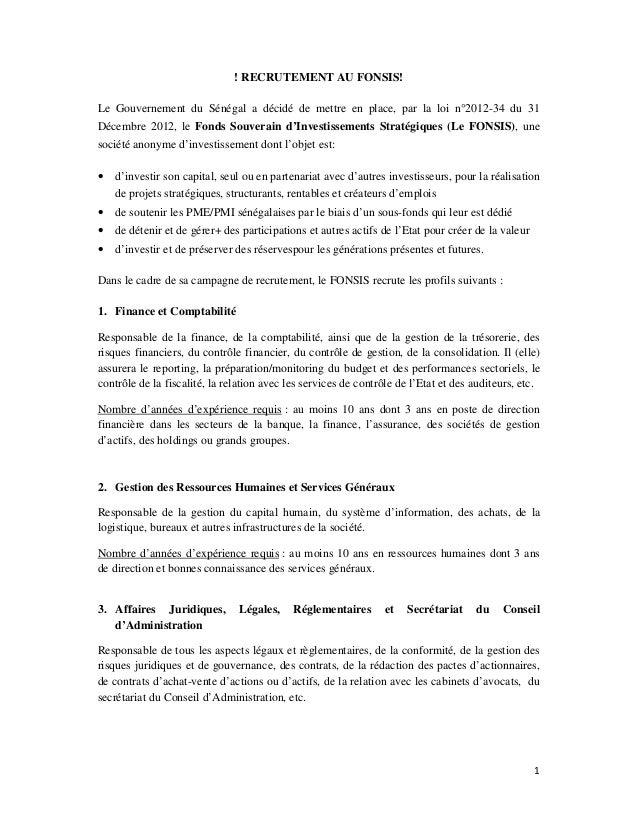 ! RECRUTEMENT AU FONSIS! Le Gouvernement du Sénégal a décidé de mettre en place, par la loi n°2012-34 du 31 Décembre 2012,...