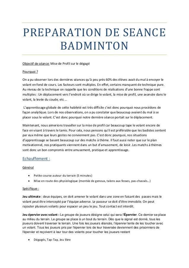 PREPARATION DE SEANCE BADMINTON Objectif de séance: Mise de Profil sur le dégagé Pourquoi ? On a pu observer lors des dern...
