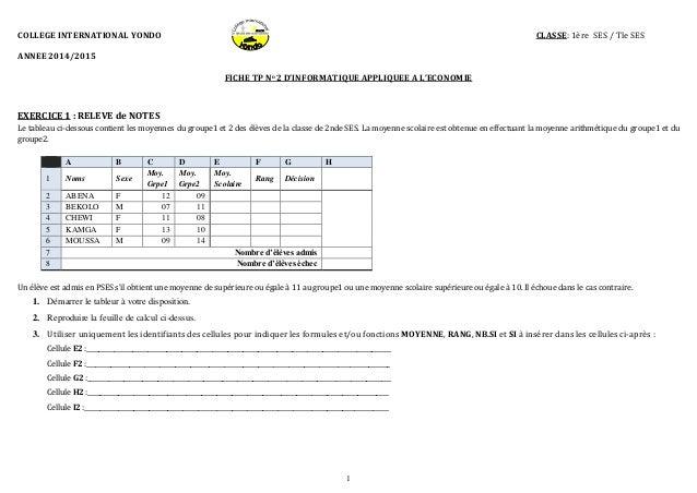 1 COLLEGE INTERNATIONAL YONDO CLASSE: 1ère SES / Tle SES ANNEE 2014/2015 FICHE TP No 2 D'INFORMATIQUE APPLIQUEE A L'ECONOM...