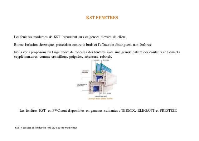 KST - 4 passage de l'industrie –92 130 Issy-les-Moulineaux KST FENETRES Les fenêtres modernes de KST répondent aux exigenc...