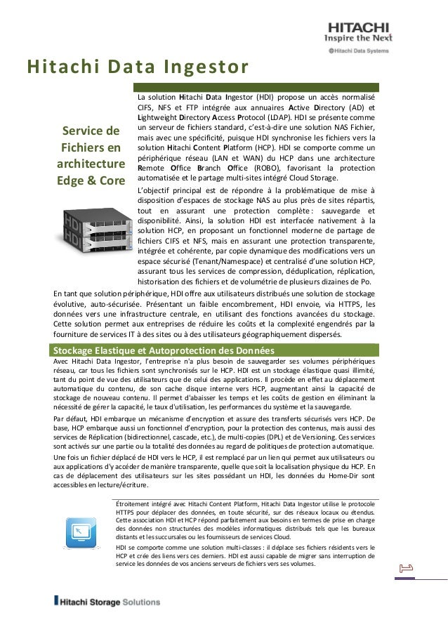 Hitachi Data Ingestor Service de Fichiers en architecture Edge & Core La solution Hitachi Data Ingestor (HDI) propose un a...