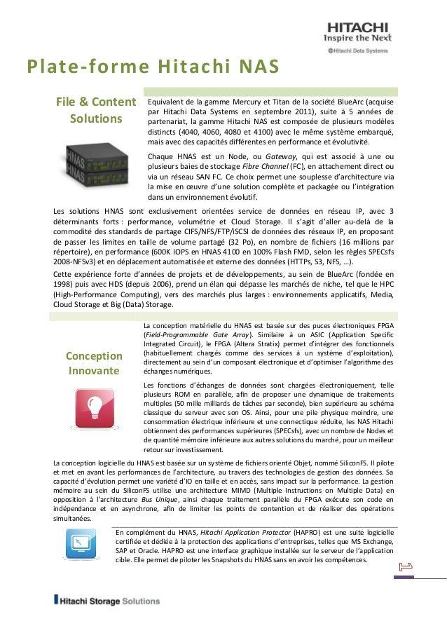 Plate-forme Hitachi NAS File & Content Solutions Equivalent de la gamme Mercury et Titan de la société BlueArc (acquise pa...