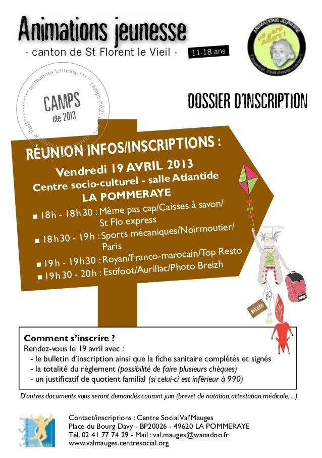 DOSSIER D'INSCRIPTIONRéunion infos/inscriptions :Vendredi 19 AVRIL 2013Centre socio-culturel - salle AtlantideLA POMMERAYE...