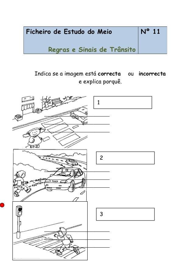 Indica se a imagem está correcta ou incorrecta e explica porquê. Ficheiro de Estudo do Meio Regras e Sinais de Trânsito Nº...