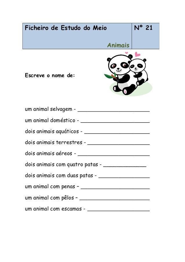 Escreve o nome de: um animal selvagem - um animal doméstico - dois animais aquáticos - dois animais terrestres - dois anim...
