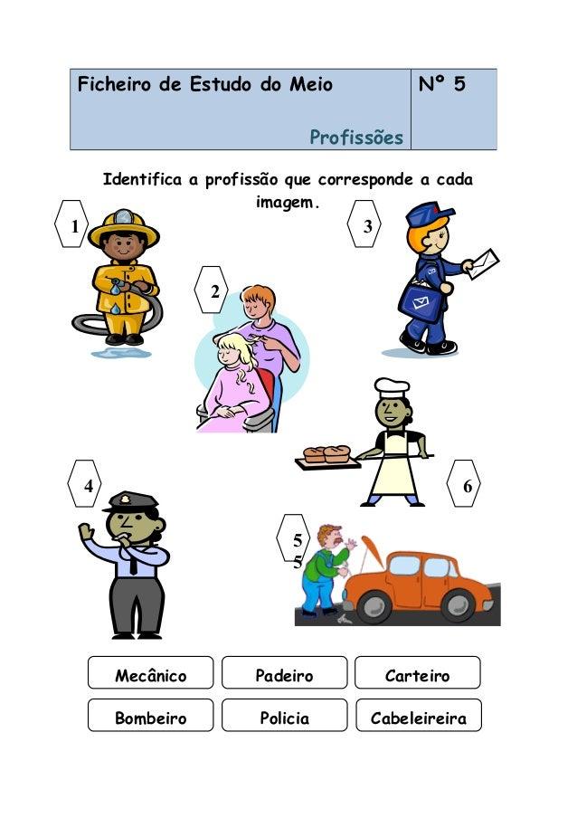 Identifica a profissão que corresponde a cada imagem. Ficheiro de Estudo do Meio Profissões Nº 5 31 Mecânico Padeiro Carte...