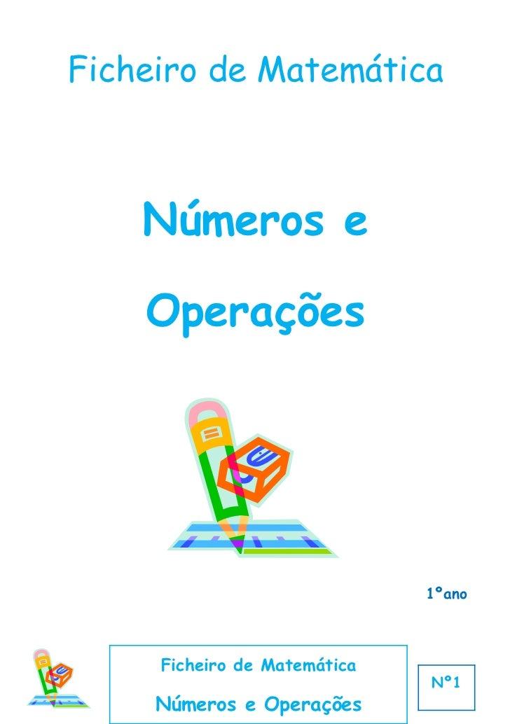 Ficheiro de Matemática    Números e    Operações                              1ºano     Ficheiro de Matemática            ...