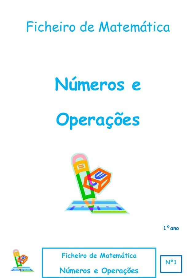 Ficheiro de Matemática Números e Operações 1ºano Ficheiro de Matemática Números e Operações Nº1