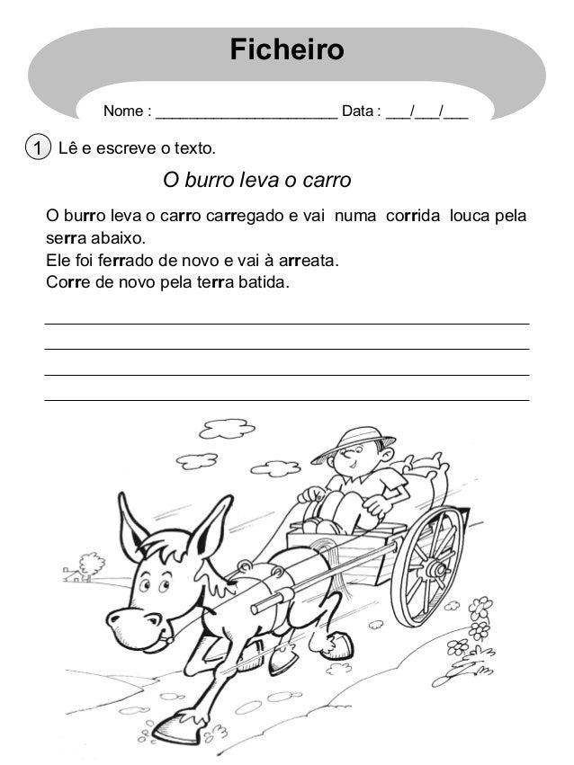 Ficheiro Nome : ______________________ Data : ___/___/___  1 Lê e escreve o texto.  O burro leva o carro O burro leva o ca...