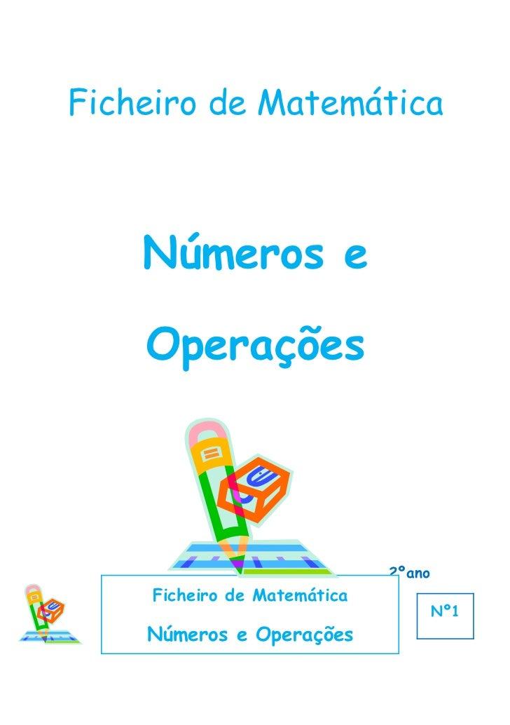 Ficheiro de Matemática    Números e    Operações                             2ºano    Ficheiro de Matemática              ...