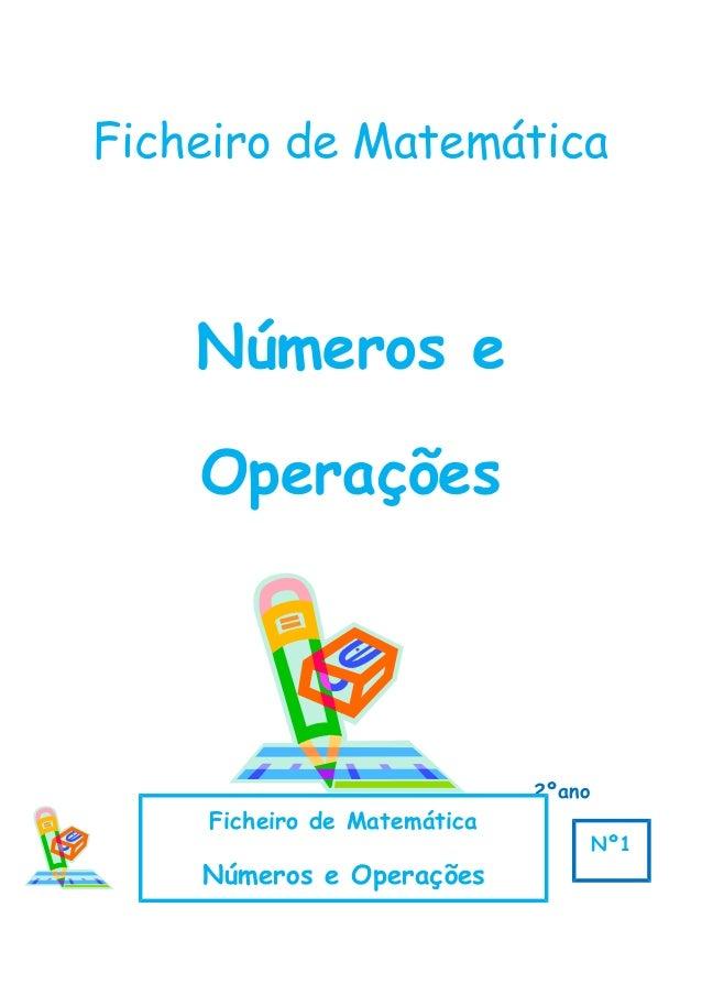 Ficheiro de Matemática Números e Operações 2ºano Ficheiro de Matemática Números e Operações Nº1
