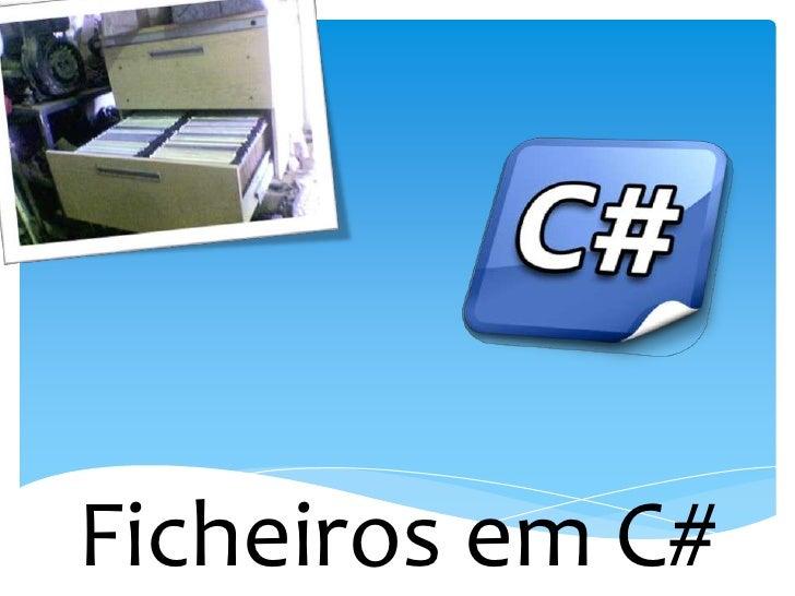 Ficheiros em C#