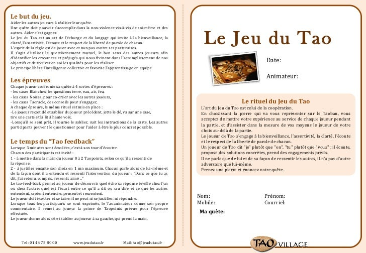 Le rituel du Jeu du Tao L'art du Jeu du Tao est celui de la coopération. En choisissant la pierre qui va vous représenter ...
