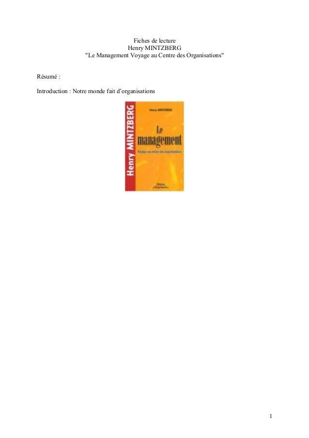 """Fiches de lecture Henry MINTZBERG """"Le Management Voyage au Centre des Organisations"""" Résumé : Introduction : Notre monde f..."""