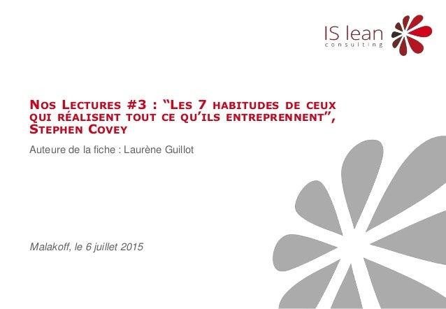 """Auteure de la fiche : Laurène Guillot NOS LECTURES #3 : """"LES 7 HABITUDES DE CEUX QUI RÉALISENT TOUT CE QU'ILS ENTREPRENNEN..."""