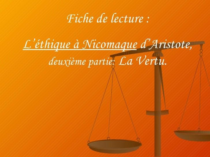 Fiche de lecture : L'éthique à Nicomaque  d'Aristote,  deuxième partie:  La Vertu.
