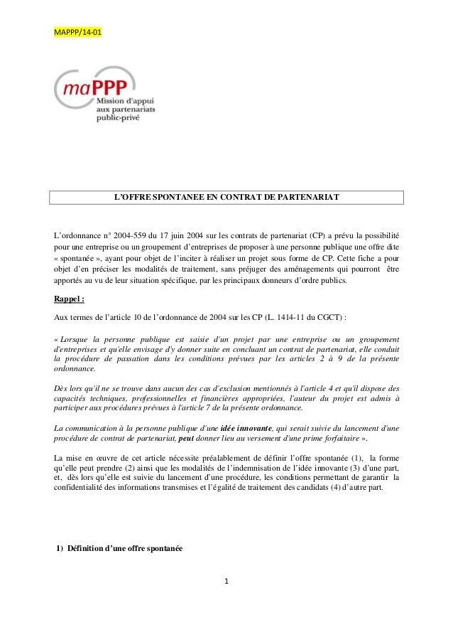 MAPPP/14‐01  L'OFFRE SPONTANEE EN CONTRAT DE PARTENARIAT  L'ordonnance n° 2004-559 du 17 juin 2004 sur les contrats de par...