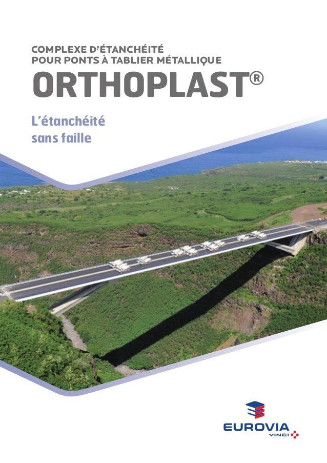 Complexe d'étanchéité pour ponts à tablier métallique  ORTHOPLAST L'étanchéité sans faille  ®