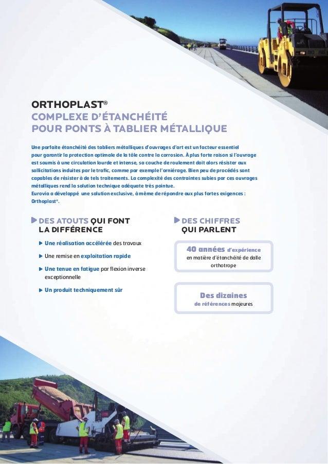 ORTHOPLAST® Complexe d'étanchéité pour ponts à tablier métallique Une parfaite étanchéité des tabliers métalliques d'ouvra...
