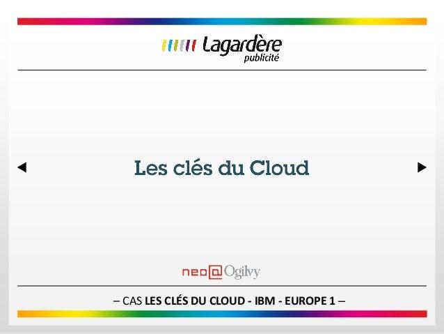 – CAS LES CLÉS DU CLOUD - IBM - EUROPE 1 –