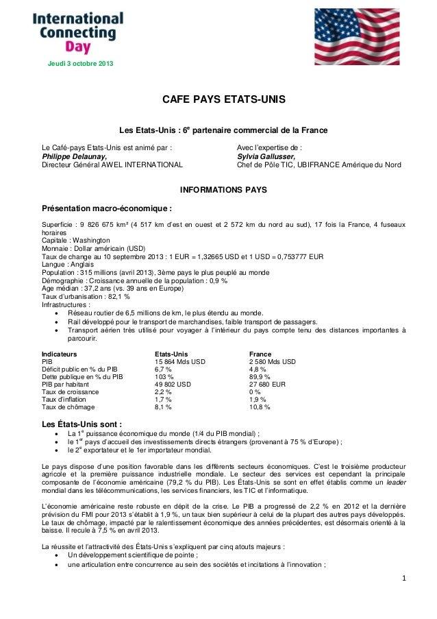 1 CAFE PAYS ETATS-UNIS Les Etats-Unis : 6e partenaire commercial de la France Le Café-pays Etats-Unis est animé par : Phil...