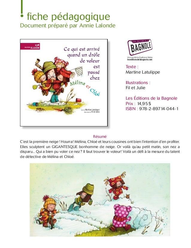 Texte de Laurent Theillet Illustrations de Marion Arbona LESÉDITIONSDELABAGNOLECEQUIESTARRIVÉQUANDUNDRÔLEDEVOLEURESTPASSÉC...