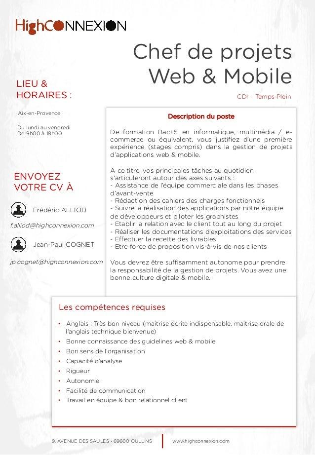 Chef de projets Web & MobileLIEU & HORAIRES : ENVOYEZ VOTRE CV À Description du poste 9, AVENUE DES SAULES - 69600 OULLINS...