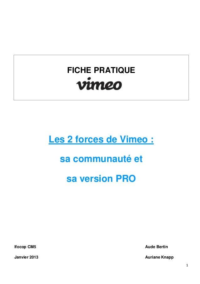 FICHE PRATIQUE               Les 2 forces de Vimeo :                 sa communauté et                  sa version PROIfoco...