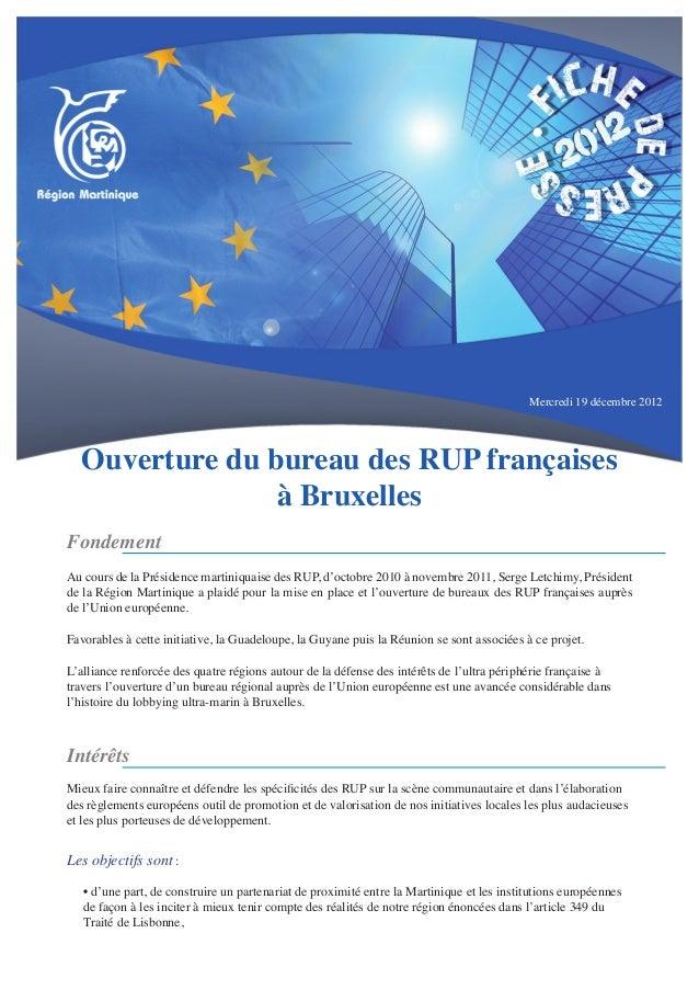 Mercredi 19 décembre 2012  Ouverture du bureau des RUP françaises                à BruxellesFondementAu cours de la Présid...