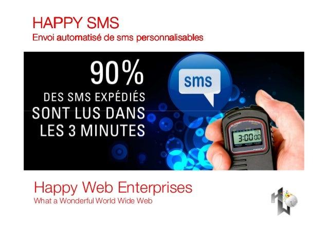 HAPPY SMSHAPPY SMSHAPPY SMSHAPPY SMS Envoi automatisé de sms personnalisablesEnvoi automatisé de sms personnalisablesEnvoi...