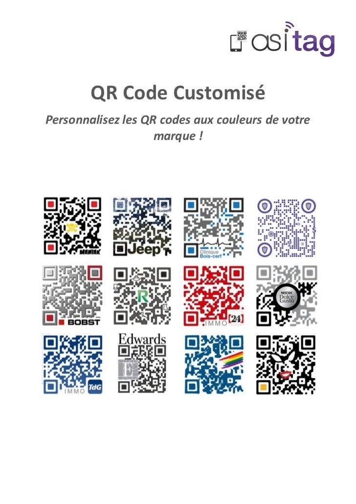 QR Code CustomiséPersonnalisez les QR codes aux couleurs de votre                    marque !