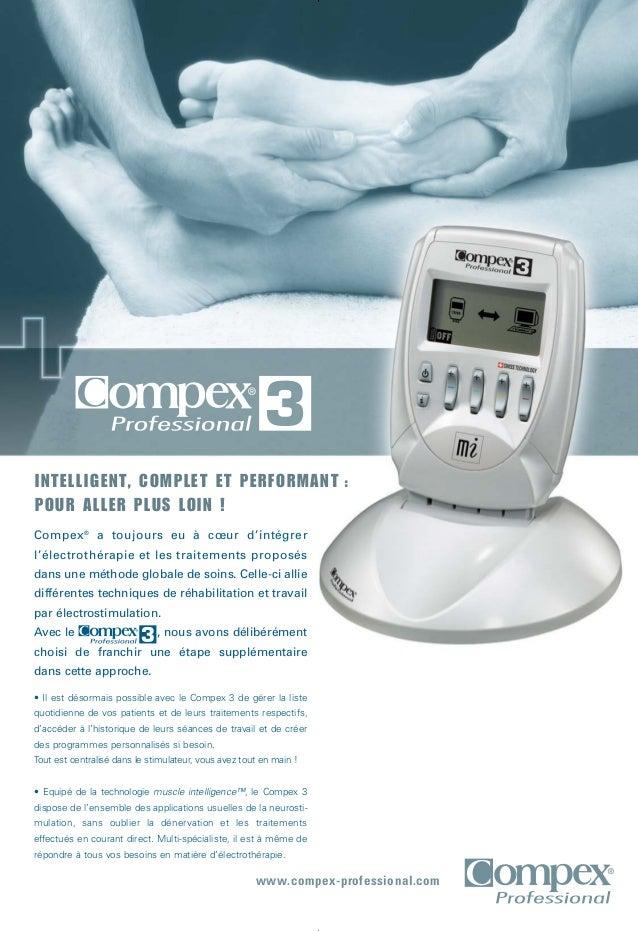 www.compex-professional.com Compex® a toujours eu à cœur d'intégrer l'électrothérapie et les traitements proposés dans une...