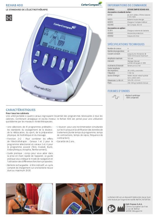 ElectrothErapie Portable www.DJOglobal.fr 15SOLUTION PROFESSIONNELLE REHAB 400 Le standard de l'électrothérapie CARACTÉRIS...